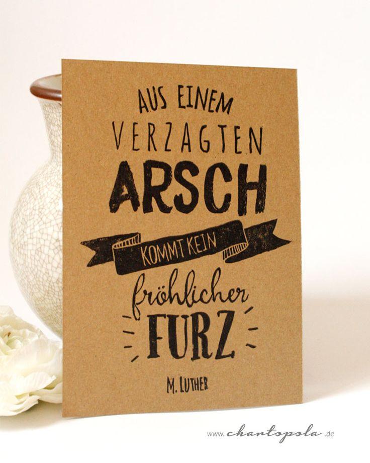 """chartopola   geniales Zitat von Martin Luther als Postkarte zum Reformationsjubiläum """"Aus einem verzagten Arsch kommt kein fröhlicher Furz."""""""