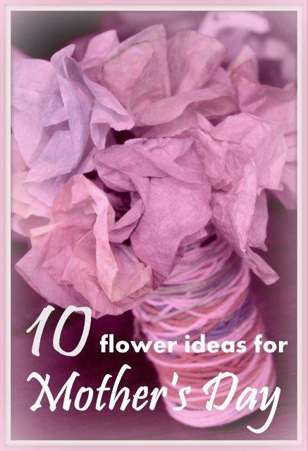 10 Flower Ideas for Mother's Day - what have you made for Mom?