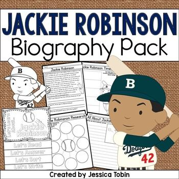 Jackie Robinson Biography PackJackie Robinson was an influential African American baseball player who made a huge change in America's history. This biography pack covers important facts about Jackie Robinson's life for students to learn. Within the pack, they will read about Jackie Robinson, research him, write about him, create a flip book about him, and sort important parts of this famous baseball player's life.