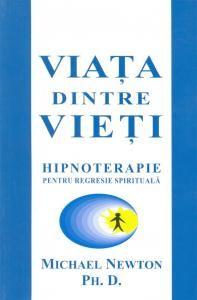 Viaţa dintre vieţi - hipnoterapie pentru regresie spirituală
