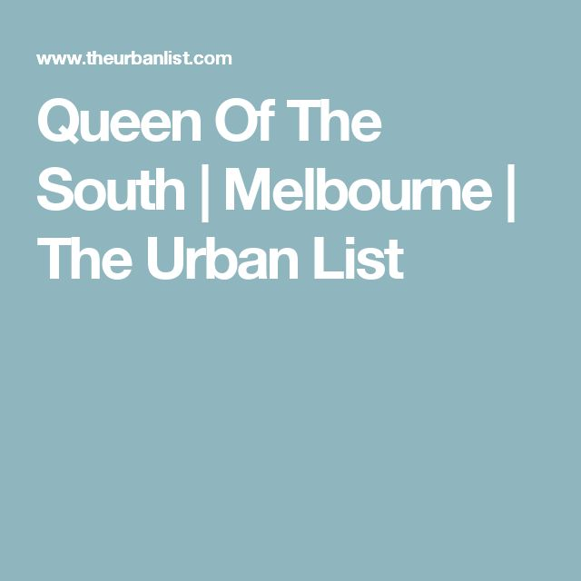 Queen Of The South | Melbourne | The Urban List