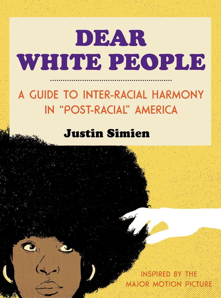 "Dear People: A Guide to Inter-racial Harmony in ""Post-racial"" America"