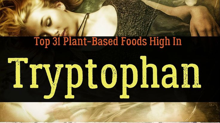 Top 31 Plant-Based Foods High In Tryptophan For Better Sleep (List)