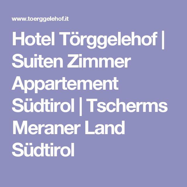 Hotel Törggelehof   Suiten Zimmer Appartement Südtirol   Tscherms Meraner Land Südtirol