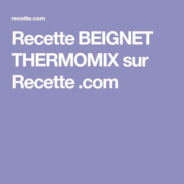 Recette BEIGNET THERMOMIX sur Recette .com