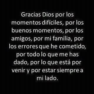 Gracias Dios por permanecer a mi lado a pesar de todas las veces que he fallado.