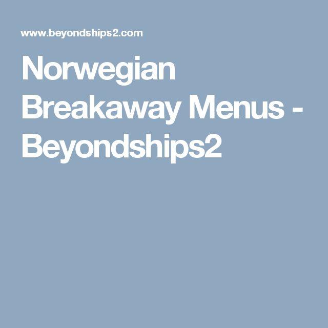Norwegian Breakaway Menus - Beyondships2
