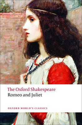 The Oxford Shakespeare: Romeo and Juliet - Oxford World's Classics