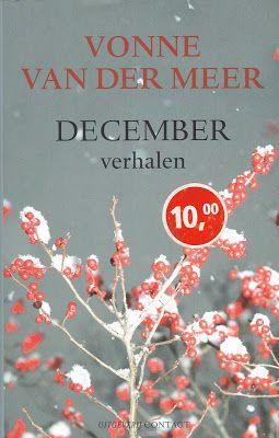 49/52 MIJN BOEKENKAST: Vonne van der Meer - December verhalen, kerstverhalen zie: http://mijnboekenkast.blogspot.nl/2016/12/vonne-van-der-meer-december-verhalen.html
