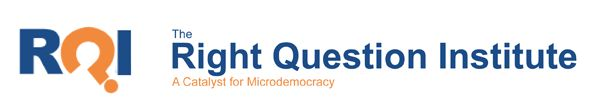 The Right Question Institute is a non-profit organization in Cambridge, MA focusing on education, healthcare, parent involvement, voter engagement and microdemocracy.