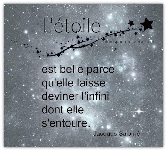 L'#étoile est #belle parce qu'elle laisse deviner l'#infini dont elle s'entoure -#Jacques #Salomé