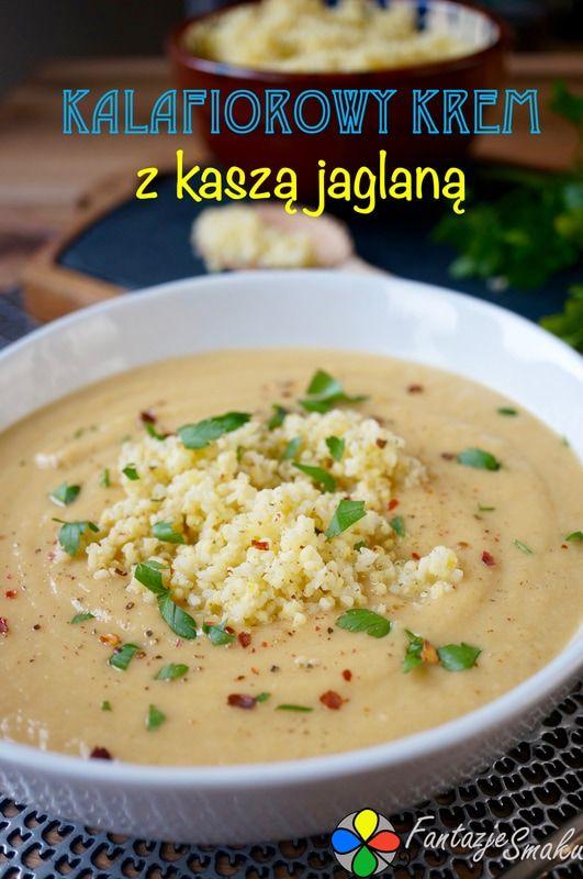 Kalafiorowy krem z kaszą jaglaną http://fantazjesmaku.weebly.com/blog-kulinarny/kalafiorowy-krem-z-kasza-jaglana