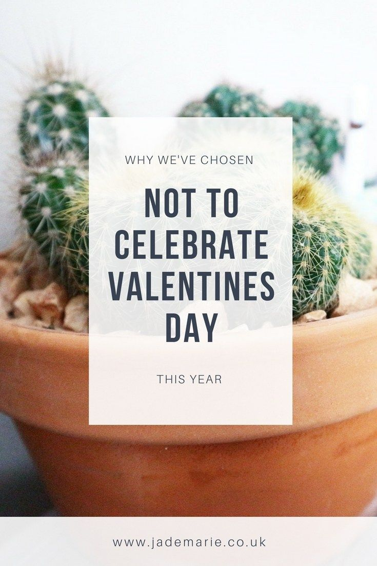 Why We've Chosen Not To Celebrate Valentines Day This Year