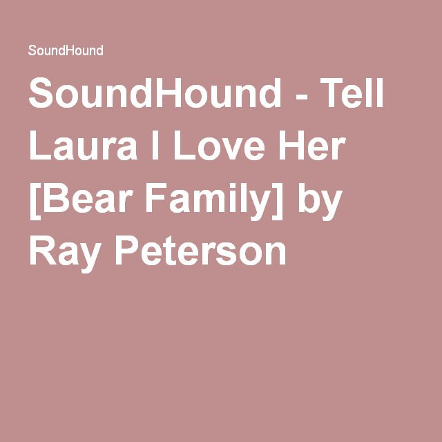 SoundHound - Tell Laura I Love Her [Bear Family] by Ray ...