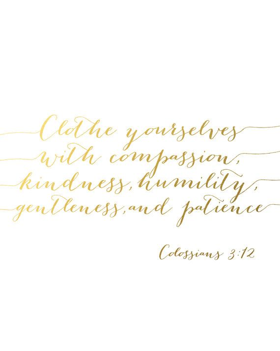 Clothe Yourselves With Compassion Kindness Humility by CraftMei