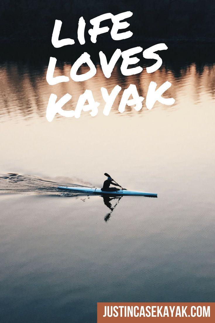 Life loves Kayak. Do you love Kayak as well?❤