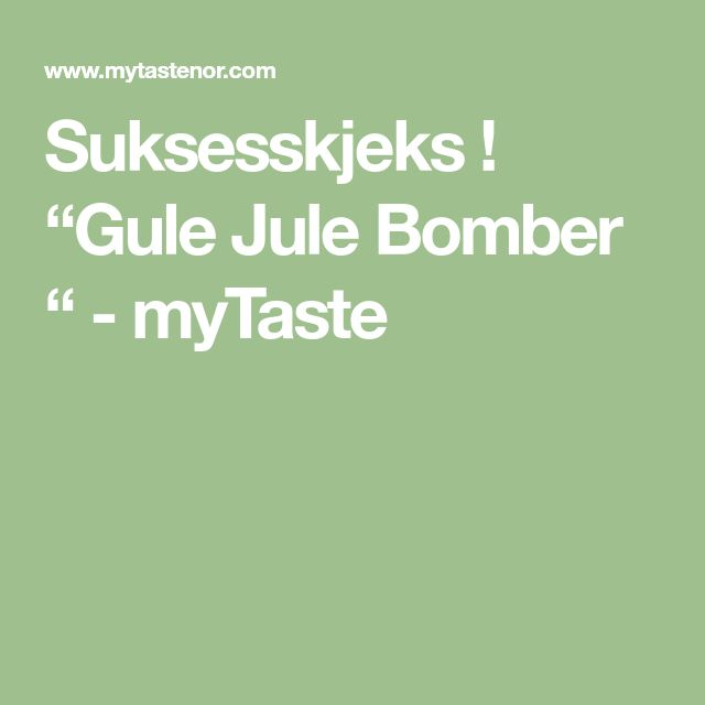 """Suksesskjeks ! """"Gule Jule Bomber """" - myTaste"""