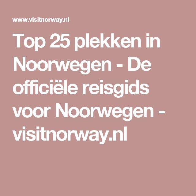 Top 25 plekken in Noorwegen - De officiële reisgids voor Noorwegen - visitnorway.nl