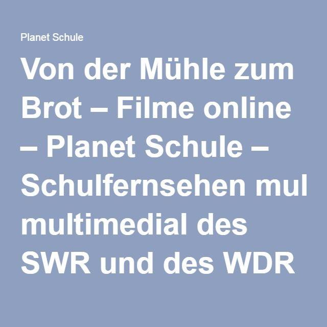 Von der Mühle zum Brot – Filme online – Planet Schule – Schulfernsehen multimedial des SWR und des WDR