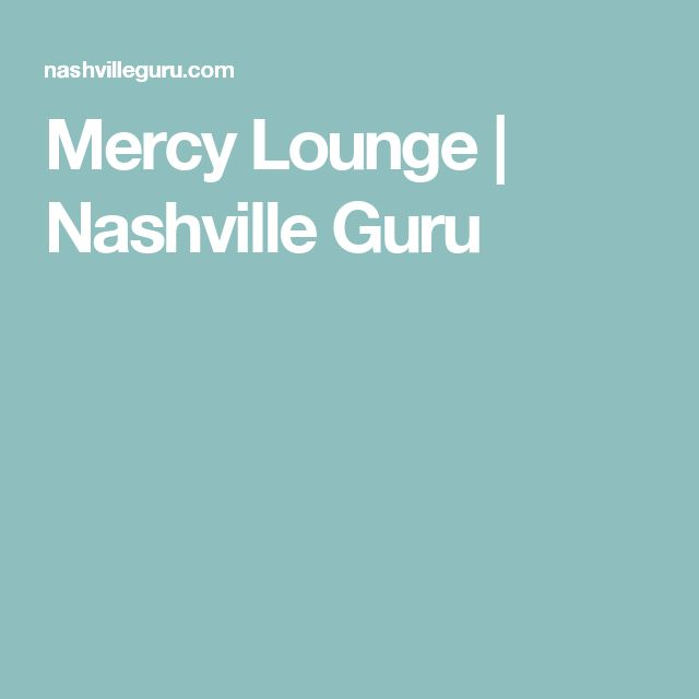 Mercy Lounge | Nashville Guru