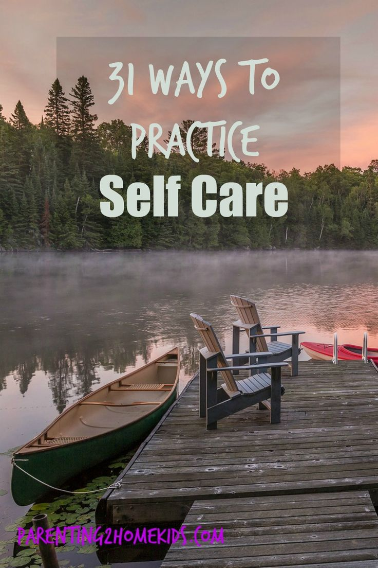 31 Ways to Practice Self Care via @Parenting 2 Home Kids