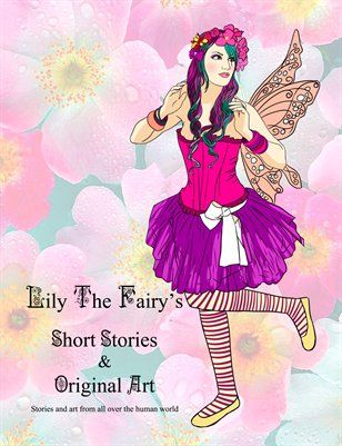 Lily The Fairy: Lily The Fairy's Short Stories & Original Art from HP MagCloud