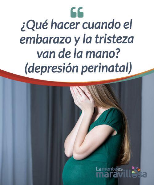 ¿Qué hacer cuando el embarazo y la tristeza van de la mano? (depresión perinatal) La #depresión #perinatal es un problema de salud que hay que tener en cuenta, ya que tiene #repercusiones tanto en la salud de la mamá como del bebé. #Emociones