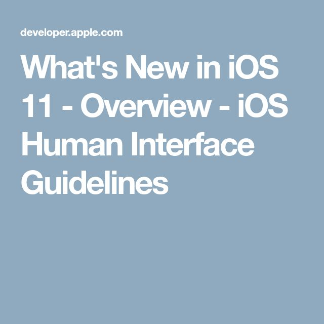 What's New in iOS 11 - Overview - iOS Human Interface Guidelines