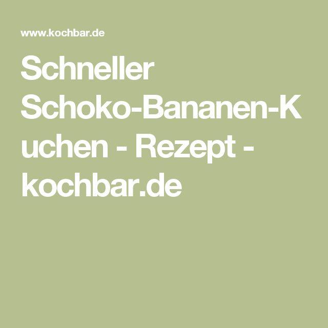 Schneller Schoko-Bananen-Kuchen - Rezept - kochbar.de
