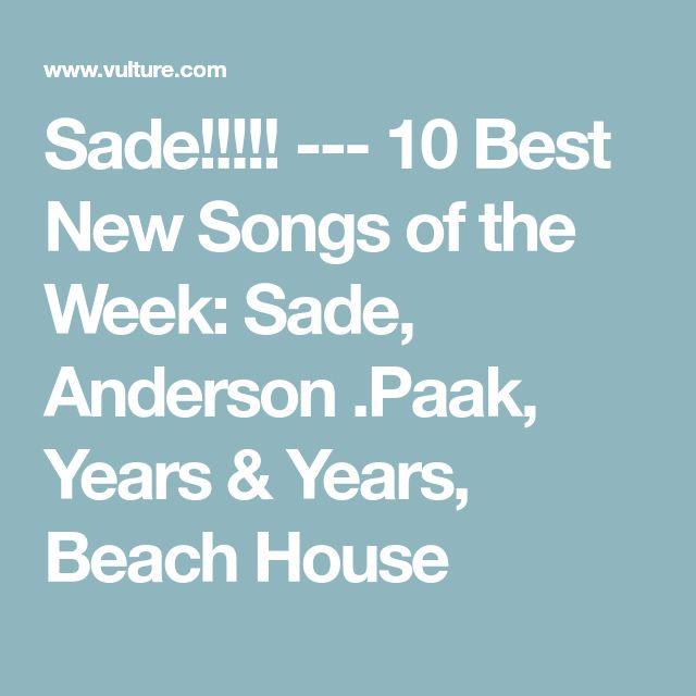 Sade!!!!!   ---   10 Best New Songs of the Week: Sade, Anderson .Paak, Years & Years, Beach House