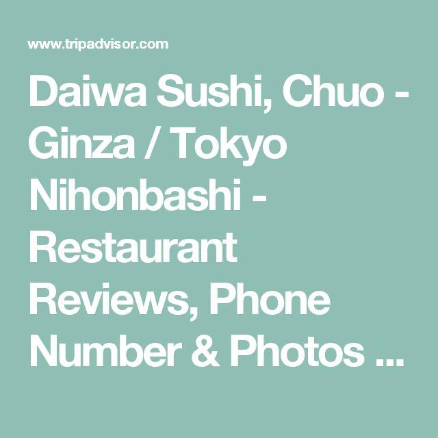 Daiwa Sushi, Chuo - Ginza / Tokyo Nihonbashi - Restaurant Reviews, Phone Number & Photos - TripAdvisor