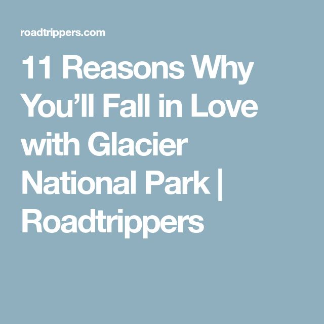 11 Reasons Why You'll Fall in Love with Glacier National Park | Roadtrippers