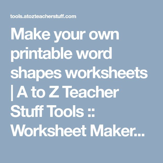 Make your own printable word shapes worksheets | A to Z Teacher Stuff Tools :: Worksheet Makers, Word Search Generator, Custom Handwriting Sheets, Crossword Puzzles