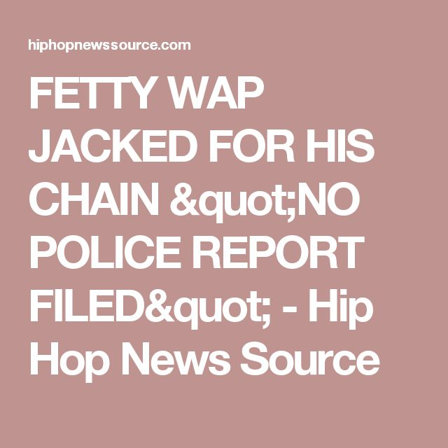 """FETTY WAP JACKED FOR HIS CHAIN """"NO POLICE REPORT FILED"""" - Hip Hop News Source"""