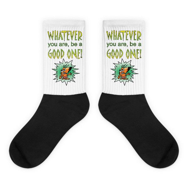 Whatever You Are, Be A Good One - Black Foot Socks