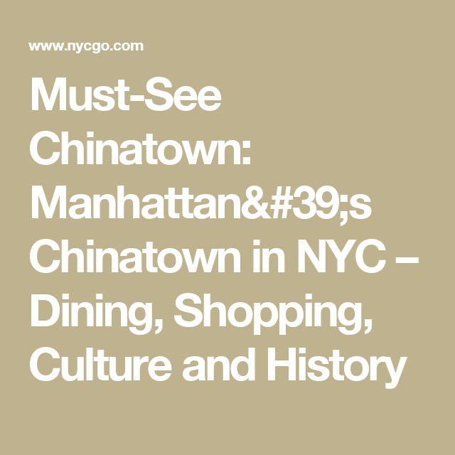 Must-See Chinatown: Manhattan's Chinatown in NYC – Dining, Shopping, Culture and History