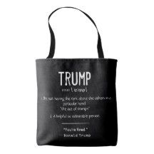 The definition of trump written in different fonts.  ''Trump noun - trəmp)  1. The suit having the rank above the others in a particular hand - ''the ace of trumps.''  2. A helpful or admirable person.  ''You're fired.'' - Donald Trump''