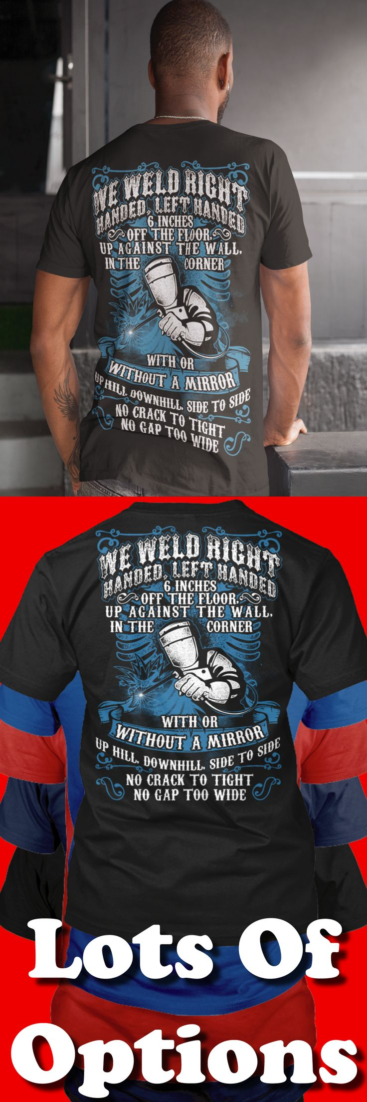 Welders Shirt: Are You A Welder? Wear Funny Welding Shirts? Great Welders Gift! Lots Of Sizes & Colors. Like Welder Shirts, Funny Welding T-shirts, Welding Sayings? Strict Limit Of 5 Shirts! Treat Yourself & Click Now! https://teespring.com/BT78-985