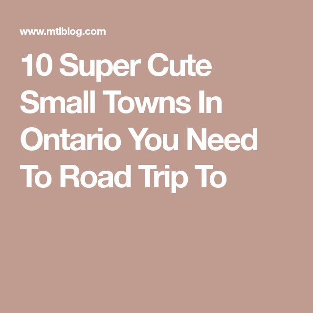 10 Super Cute Small Towns In Ontario You Need To Road Trip To