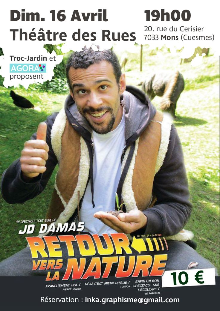 Première représentation du spectacle Retour vers la Nature de Jo Damas en Belgique, à Mons le 16 avril. Réservez vite.