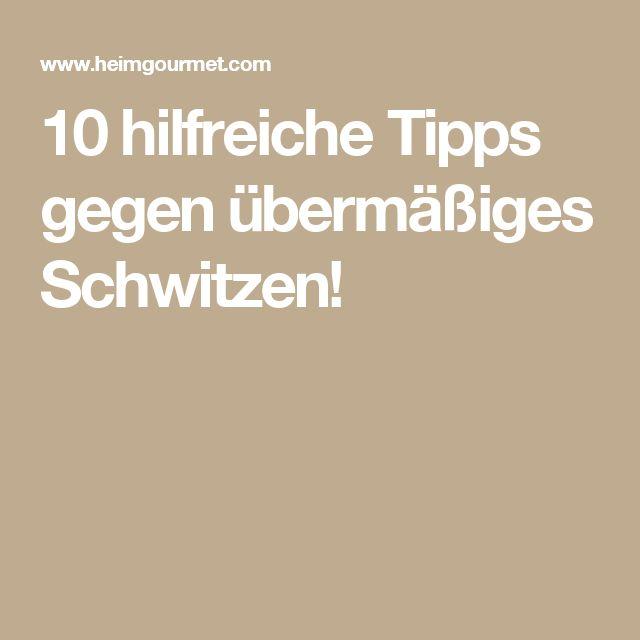 10 hilfreiche Tipps gegen übermäßiges Schwitzen!