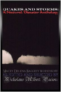 Quakes and Storms: A Natural Disaster Anthology  [this is my third anthology and it was one where the insight came from one of my own pieces in the #anthology itself. Flood Memoir from Diary-X was printed in this and introduced the ultra-fast, graphic #tornado #horror titled Utica.  This anthology's contributor Shana K. Dines inspired the short story that became part of the first namesake as Everette Bell's story in namesake's reboot is an encore of his appearance in this one.]