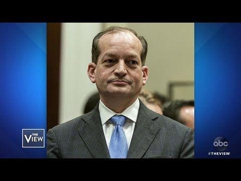 Labor Secretary Acosta Under Scrutiny | The View - YouTube | TRUMP