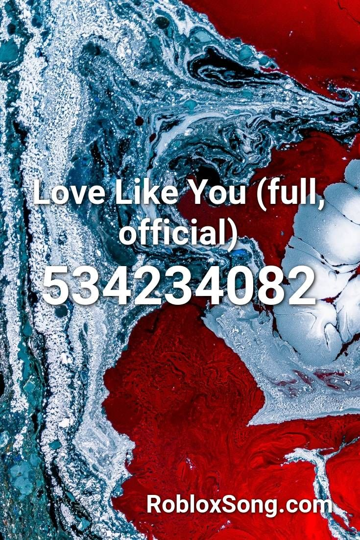 Love Like You Full Official Roblox Id Roblox Music Codes In