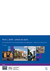 Part L 2014 – where to start: an introduction for house builders and designers – masonry construction (for Wales). Published 02.07.15