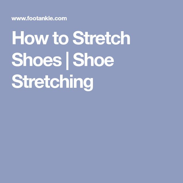 How to Stretch Shoes | Shoe Stretching