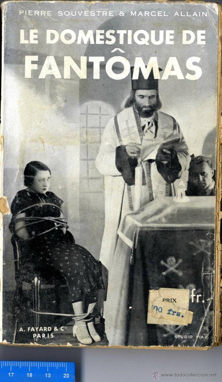 FRANCIA LE DOMESTIQUE DE FANTOMAS SOUVESTRE P. ALLAIN . ( GIN ) LIB FAYARD 1913