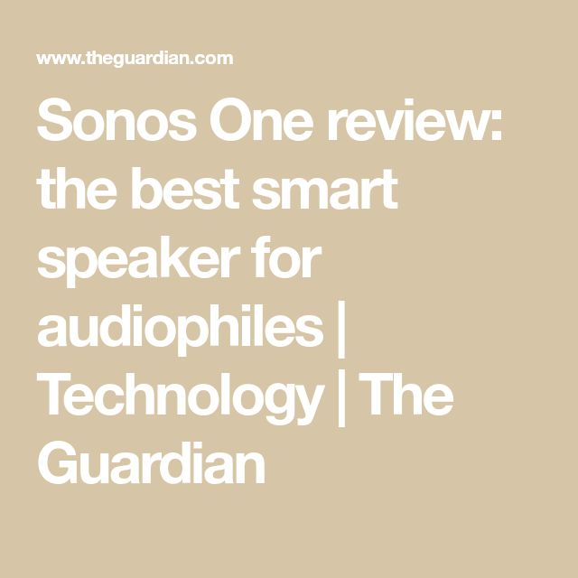 Sonos One review: the best smart speaker for audiophiles | Technology | The Guardian