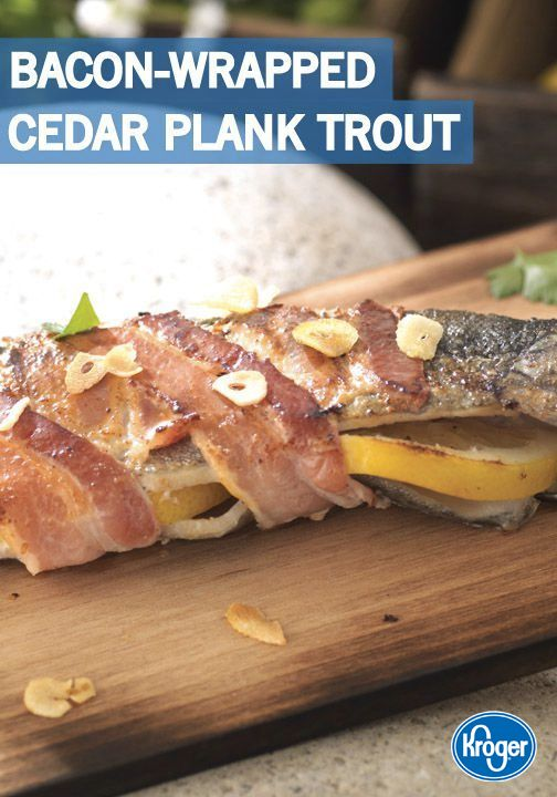 ... Bacon-Wrapped Trout is sure to be a big hit at your next family dinner