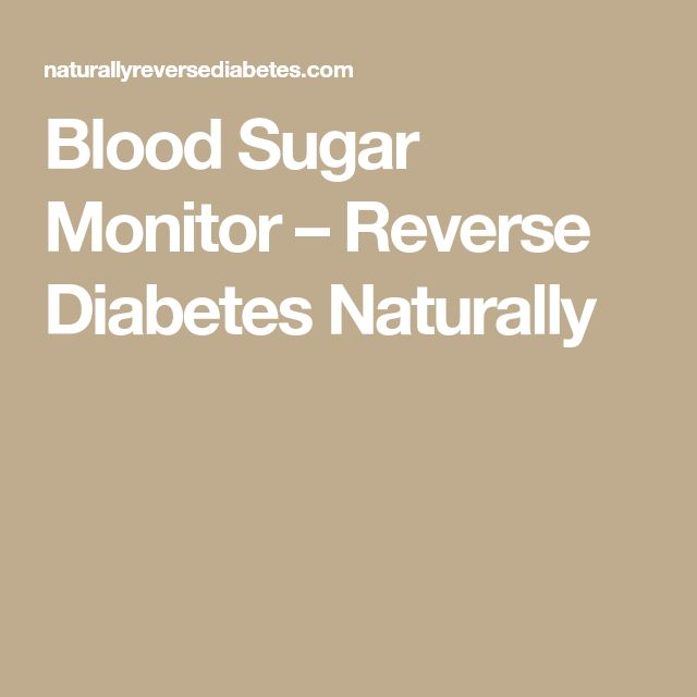 Blood Sugar Monitor – Reverse Diabetes Naturally